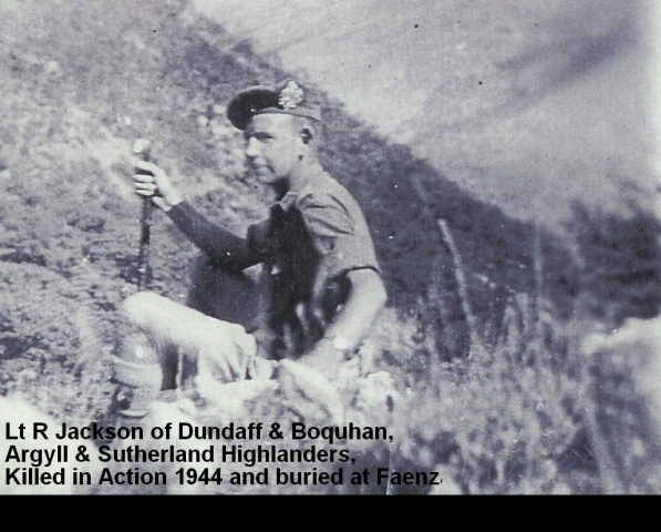 Lt R Jackson Dundaff ; Boquhan, Argyll and Sutherland Highlanders Killed in Action 1944 Buried at Faenza